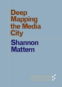 Deep Mapping the Media City