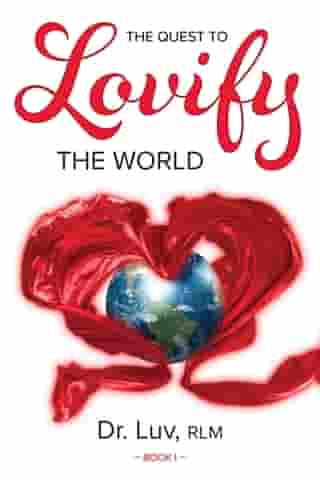 The Quest to Lovify the World by Dr. Luv
