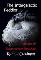 The Intergalactic Peddler: Volume IV by Ronnie Coleinger