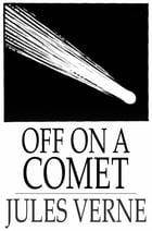 Off on a Comet: Or, Hector Servadac by Jules Verne
