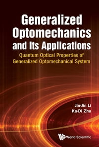 Generalized Optomechanics and Its Applications: Quantum Optical Properties of Generalized…