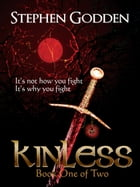 Kinless: Book One of Two by Stephen Godden