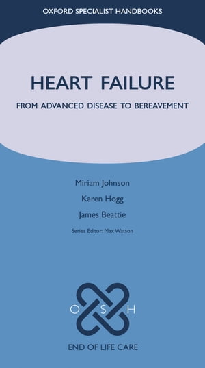 Heart Failure From Advanced Disease to Bereavement