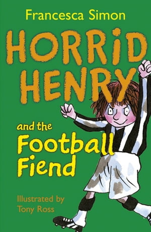 Horrid Henry and the Football Fiend Book 14