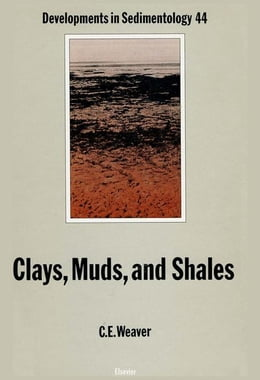 Book Clays, Muds, and Shales by Weaver, C.E.