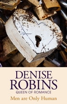 Men are Only Human by Denise Robins