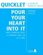 Quicklet on Howard Schultz's Pour Your Heart into It: How Starbucks Built a Company One Cup at a Time (CliffNotes-like Book Summary and Analysis) by Michelle  Fogus