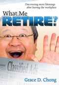 9789710092246 - Grace Chong: What, Me Retire? - Book