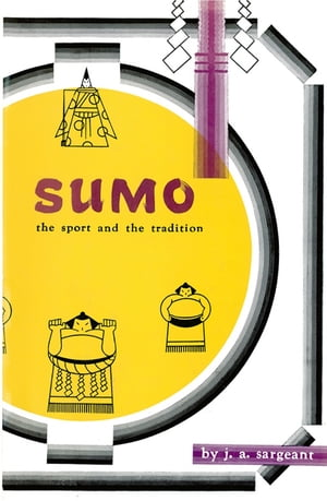 Sumo Sport & Tradition by J. A. Sargeant