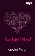 The Last Word by Caroline March
