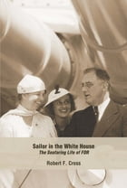 Sailor in the Whitehouse: The Seafaring Life of FDR