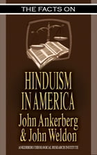 The Facts on Hinduism in America by John Ankerberg