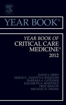 Book Year Book of Critical Care Medicine 2012 by David J. Dries