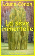 La sève immortelle by Laure Conan