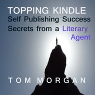 Topping Kindle - Self-Publishing Success Secrets from a Literary Agent
