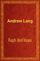 Kupti And Imani by Andrew Lang