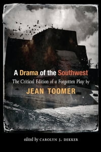 A Drama of the Southwest: The Critical Edition of a Forgotten Play