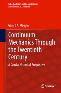 Continuum Mechanics Through the Twentieth Century: A Concise Historical Perspective
