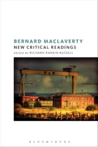 Bernard MacLaverty: New Critical Readings