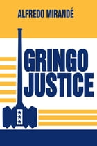 Gringo Justice: Catholicism in American Culture by Alfredo Mirandé