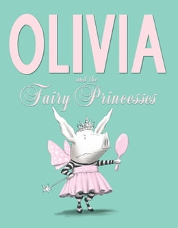 Book Olivia and the Fairy Princesses: with audio recording by Ian Falconer