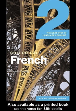 Book Colloquial French 2: The Next Step in Language Learning by Broady, Elspeth