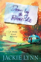 Down by the Riverside: A Shady Grove Book