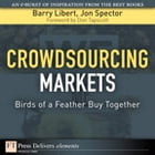 Crowdsourcing Markets: Birds of a Feather Buy Together by Barry Libert