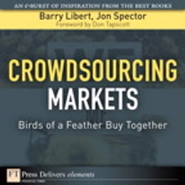 Book Crowdsourcing Markets: Birds of a Feather Buy Together by Barry Libert
