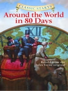 Classic Starts®: Around the World in 80 Days Cover Image