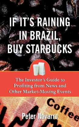 Book If It's Raining in Brazil, Buy Starbucks by Peter Navarro