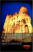 Song and Legend from the Middle Ages by Macclintock