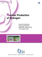 Nuclear Production of Hydrogen: Fourth Information Exchange Meeting, Oakbrook, Illinois, USA , 14-16 April 2009 by Collective