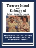 Treasure Island and Kidnapped: With linked Table of Contents by Robert Louis Stevenson