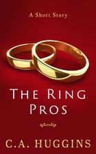 The Ring Pros by C.A. Huggins