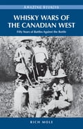 Whisky Wars of the Canadian West 1202f517-e425-406d-9416-b9680b842ff9