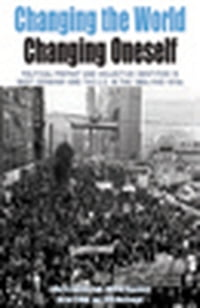 Changing the World, Changing Oneself: Political Protest and Collective Identities in West Germany…