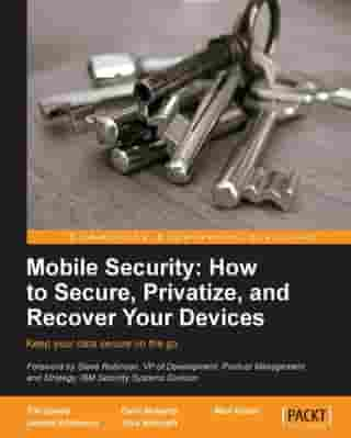 Mobile Security: How to secure, privatize and recover your devices