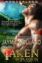 Taken by Passion: King of Hearts by Jaymie Holland