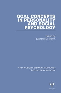 Goal Concepts in Personality and Social Psychology