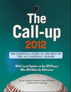 The Call-Up 2012 (CUSTOM): The Essential Guide to the Rest of the 2012 Baseball Season by Baseball Prospectus Team of Experts