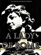 A Lady of Rome by F. Marion Crawford