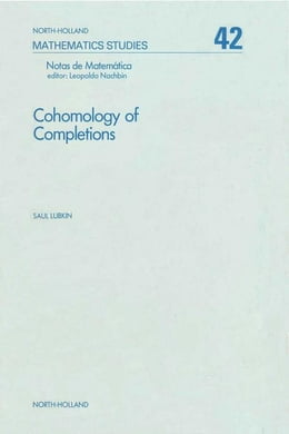Book Cohomology of completions by Lubkin, Saul