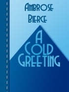 A Cold Greeting by Ambrose Bierce