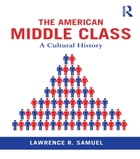 The American Middle Class: A Cultural History