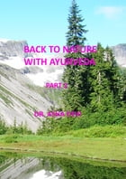 Back to Nature with Ayurveda - part 2 by Asha Devi