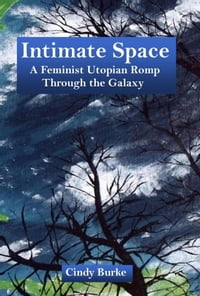 Intimate Space: A Feminist Utopian Romp Through the Galaxy