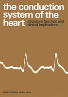 The Conduction System of the Heart: Structure, Function and Clinical Implications by Hein J.J. Wellens