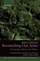 Reconciling Our Aims: In Search of Bases for Ethics