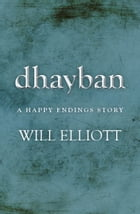Dhayban - A Happy Endings Story by Will Elliott